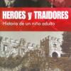 Héroes y traidores