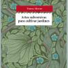 Las 'Artes subversivas para cultivar jardines' de Teresa Moure, en Oviedo y Gijón