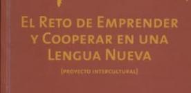 El reto de emprender y cooperar en una lengua nueva