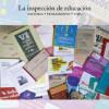La inspección de educación: historia, pensamiento, vida