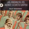 Las andanzas del agente secreto Shípov