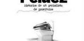 Peláez. Historia de un periodista de provincias