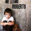 Presentación de 'Me llamo Roberto' de Reyes Martínez