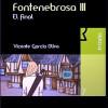 Fontenebrosa III: el final