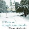 Presentación de 'Todo se arregla caminando', de César Antonio Molina