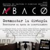 Presentación del Especial 30 años de Ábaco: 'Desmontar la distopía. Escritores en época de incertidumbre'