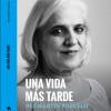 Presentación de 'Una vida más tarde' de Paz Martín-Pozuelo