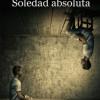 José Fernández Argüelles  presenta 'Soledad absoluta'