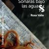 Rosa Valle presenta 'Sonarás bajo las aguas'