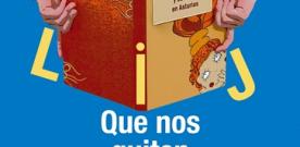 Que nos quiten lo leído, 30 años de literatura infantil y juvenil en Asturias: exposición
