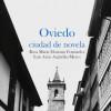 Presentación de 'Oviedo, ciudad de novela' de Luis Arias Argüelles-Meres y Rosa Moriano