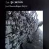 Presentación de 'Historia de Ana. La ejecución' de José Ramón López Goyos