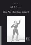 César Aria y la silla de Gaspard