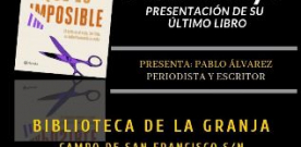 Juan Fueyo presenta 'Te dirán que es imposible' en la Biblioteca de La Granja