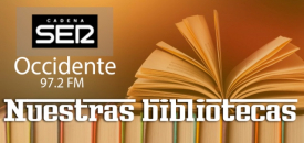 'Nuestras bibliotecas' en SER Occidente