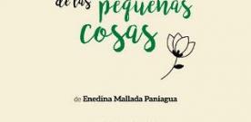 Enedina Mallada Paniagua presenta 'La belleza de las pequeñas cosas'