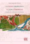 La ciudad agropolitana, la aldea cosmopolita