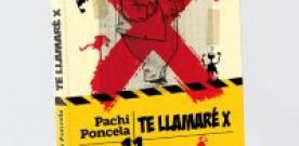 Presentación de 'Te llamaré X' de Pachi Poncela