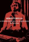 Berto Turulla: una mirada moderna de la música popular de Asturias