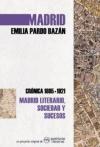 """Madrid. Crónica de Emilia Pardo Bazán """"1895-1921″"""
