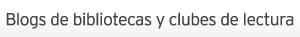 Listado de blogs de bibliotecas y clubes de lectura de Asturias.